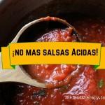 No más salsas de tomate ácidas